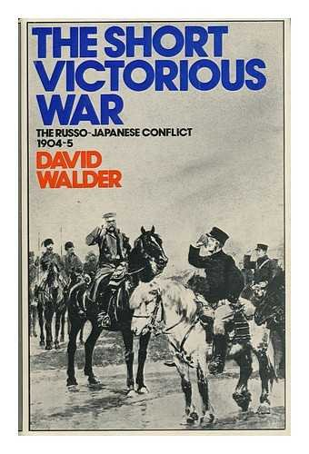 Short Victorious War: Russo-Japanese Conflict, 1904-5