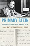 Primary Stein: Returning to the Writing of Gertrude Stein