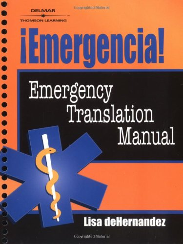 Emergencia!: Emergency Translation Manual - Delmar Cengage Learning - DE-0766836266 - ISBN: 0766836266 - ISBN-13: 9780766836266