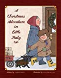 img - for A Christmas Adventure in Little Italy[ A CHRISTMAS ADVENTURE IN LITTLE ITALY ] by Doti, James (Author) Aug-02-10[ Hardcover ] book / textbook / text book