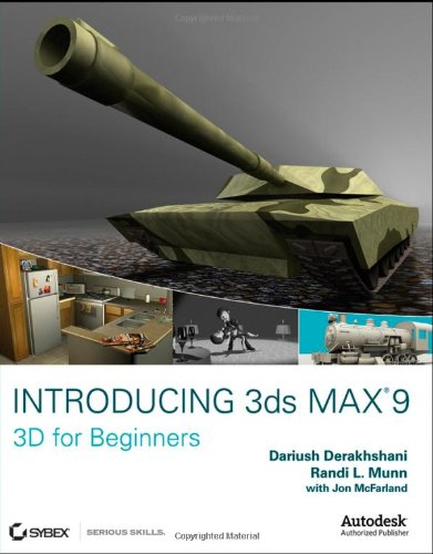 Introducing 3ds Max 9: 3D for Beginners - Sybex - 0470097612 - ISBN: 0470097612 - ISBN-13: 9780470097618