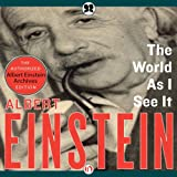 The World as I See It (Unabridged)