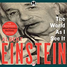 The World as I See It (       UNABRIDGED) by Albert Einstein, Neil Berger (introduction) Narrated by Henry Leyva