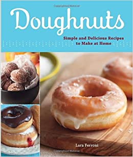 Doughnuts: Simple and Delicious Recipes to Make at Home ...