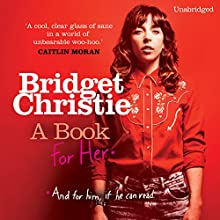 A Book for Her (       UNABRIDGED) by Bridget Christie Narrated by Bridget Christie