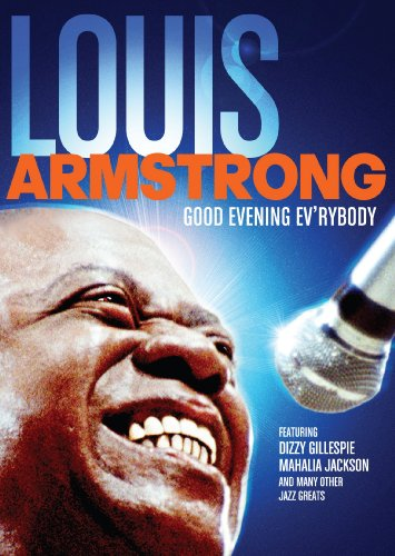 LOUIS ARMSTRONG: GOOD EVENING, EV'RYBODY