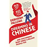Dreaming in Chinese: And Discovering What Makes a Billion People Tickby Deborah Fallows