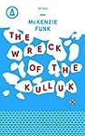 The Wreck of the Kulluk (Kindle Single)