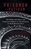 img - for Prisoner of the Vatican: The Popes, the Kings, and Garibaldi's Rebels in the Struggle to Rule Modern Italy by David I. Kertzer (2006-02-20) book / textbook / text book