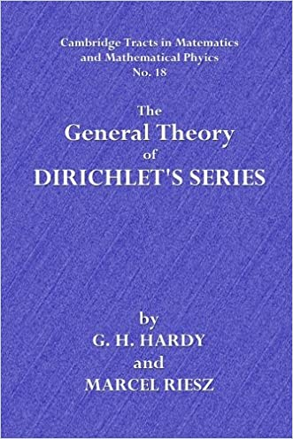 The General Theory of Dirichlet's Series (Cambridge Tracts in Mathematics and Mathematical Physics) (Volume 18)