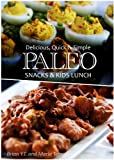 Paleo Snack and Kids Lunch Recipes - Delicious, Quick & Simple Recipes
