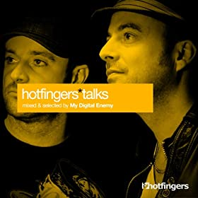 Hotfingers Talks (Mixed by My Digital Enemy) (Dj Continuous Mix)