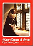 img - for Mary, Queen of Scots, 'the captive years' book / textbook / text book