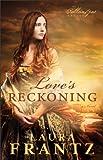Loves Reckoning (The Ballantyne Legacy Book #1): A Novel