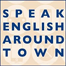 Speak English Around Town Audiobook by Amy Gillett Narrated by Amy Gillett, April Moreau, Drew Ariana, Matt Socha