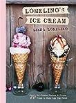 Lomelino's Ice Cream: 79 Ice Creams,...