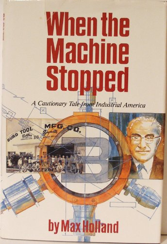When the Machine Stopped: Cautionary Tale from Industrial America PDF