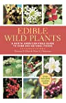 Edible Wild Plants: A North American...