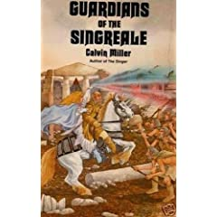 Guardians of the Singreale (The Singreal Chronicles, Book 1) by Calvin Miller