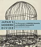 img - for Japan's Modern Divide: The Photographs of Hiroshi Hamaya and Kansuke Yamamoto book / textbook / text book