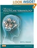 Mastering Healthcare Terminology - Spiral Bound, 4e