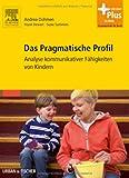 Das Pragmatische Profil: Analyse kommunikativer Fähigkeiten von Kindern - mit Zugang zum Elsevier-Portal
