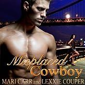 Misplaced Cowboy | [Mari Carr, Lexxie Couper]