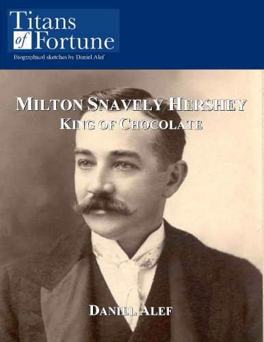 milton-snavely-hershey-king-of-chocolate-english-edition