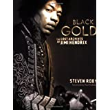 Black Gold: The Lost Archives of Jimi Hendrixby Steven Roby