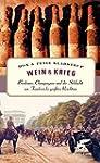 Wein & Krieg: Bordeaux, Champagner un...