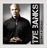 Tye Banks - Living a Dream (Enhanced Cd) [Explicit]