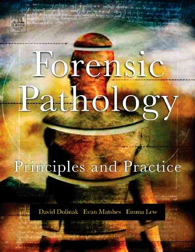 Forensic Pathology: Principles and Practice, by David Dolinak, Evan Matshes, Emma O. Lew