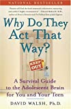 img - for WHY Do They Act That Way?: A Survival Guide to the Adolescent Brain for You and Your Teen [Paperback] [2005] (Author) Dr. David Walsh Ph.D., Nat Bennett book / textbook / text book
