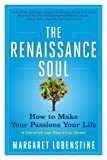 img - for The Renaissance Soul: How to Make Your Passions Your Life - A Creative and Practical Guide book / textbook / text book