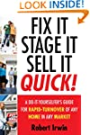 Fix It, Stage It, Sell It--QUICK!: A...