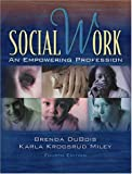 img - for Social Work: An Empowering Profession (4th Edition) book / textbook / text book