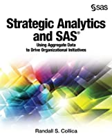 Strategic Analytics and SAS: Using Aggregate Data to Drive Organizational Initiatives