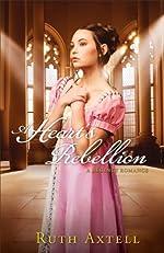 A Heart's Rebellion (London Encounters Book #2): A Regency Romance