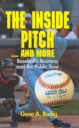 INSIDE PITCH AND MORE: BASEBALL'S BUSINESS AND THE PUBLIC TRUST