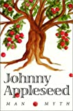 Johnny Appleseed: Man & Myth