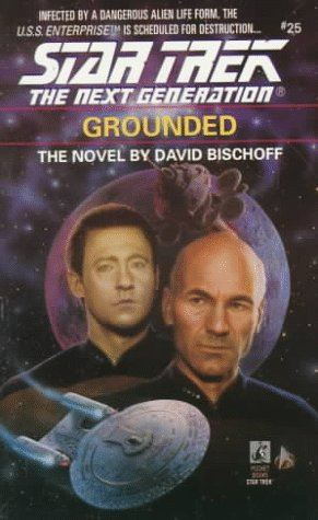 Grounded (Star Trek The Next Generation, No 25), DAVID BISCHOFF