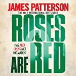 Roses Are Red: Alex Cross, Book 6 (       UNABRIDGED) by James Patterson Narrated by Paul Birchard