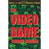 The Video Game Theory Reader ~ Mark J.P. Wolf