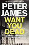 Want You Dead (Roy Grace series)