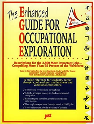 The Enhanced Guide for Occupational Exploration: Descriptions for the 2,800 Most Important Jobs