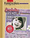 Scrapbooking Friends & Family: Ideas for All Year (Creating Keepsakes)