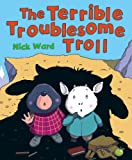 Terrible Troublesome Troll (0439973678) by Ward, Nick