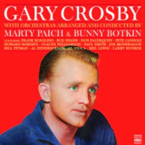Gary Crosby with Orchestras arranged by Marty Paich &amp; Bunny Botkin. Belts the Blues... by Don Fagerquist,&#32;Al Porcino,&#32;Frank Rosolino,&#32;Bud Shank and Bob Enevoldsen