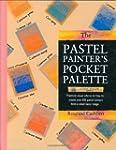 The Pastel Painter's Pocket Palette:...