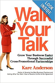 Walk Your Talk : Grow Your Business Faster Through Successful Cross-Promotional Partnerships